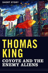 Coyote And The Enemy Aliens by Thomas King