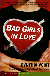 Bad Girls in Love by Cynthia Voigt