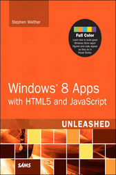 Windows 8 Apps with HTML5 and JavaScript Unleashed by Stephen Walther