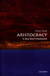 Aristocracy: A Very Short Introduction by William Doyle