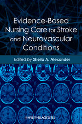Evidence-Based Nursing Care for Stroke and Neurovascular Conditions by Sheila A. Alexander