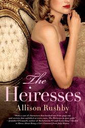 The Heiresses by Allison Rushby