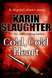 Cold Cold Heart (Short Story) by Karin Slaughter