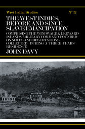 The West Indies Before and Since Slave Emancipation by John Davy