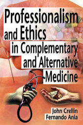 Professionalism and Ethics in Complementary and Alternative Medicine by Ethan B Russo