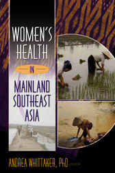Women's Health In Mainland Southeast Asia by Andrea Whittaker