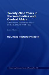Twenty-nine Years in the West Indies and Central Africa by The Rev Hope Masterton Wadell