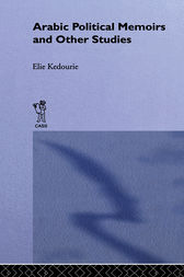 Arabic Political Memoirs and Other Studies by Elie Kedourie