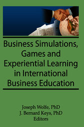Business Simulations, Games, and Experiential Learning in International Business Education by Erdener Kaynak