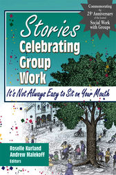 Stories Celebrating Group Work by Roselle Kurland