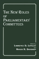 The New Roles of Parliamentary Committees by Davidson;  Lawrence D. Longley