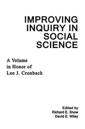 Improving Inquiry in Social Science by Richard E. Snow