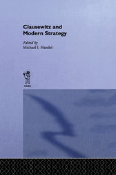 Clausewitz and Modern Strategy by Michael I. Handel