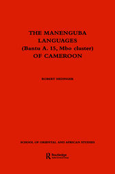 The Manenguba Languages (Bantu A. 15, Mbo Cluster) of Cameroon by Robert Hedinger