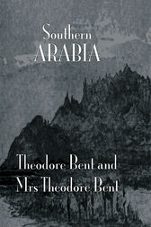 Southern Arabia by Bent
