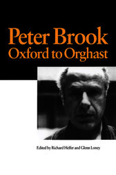 Peter Brook: Oxford to Orghast by R. Helfer