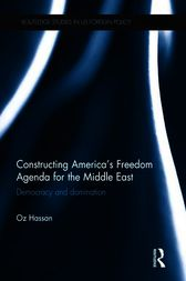 Constructing America's Freedom Agenda for the Middle East by Oz Hassan