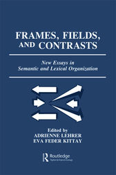 Frames, Fields, and Contrasts by Adrienne Lehrer