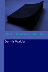 Dickens and Religion by Dennis Walder