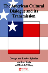 The American Cultural Dialogue And Its Transmission by George Spindler
