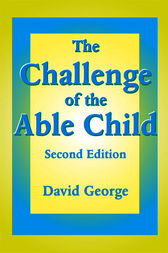 The Challenge of the Able Child by David George