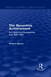 The Byzantine Achievement (Routledge Revivals) by Robert Byron