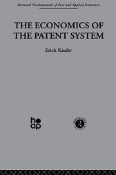 The Economics of the Patent System by E. Kaufer