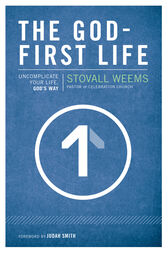 The God-First Life by Stovall Weems