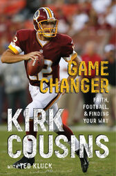 Game Changer by Kirk Cousins