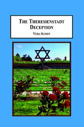 The Theresienstadt Deception by Vera Schiff