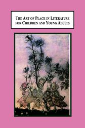 The Art of Place in Literature for Children and Young Adults by Pauline Dewan