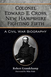 Colonel Edward E. Cross, New Hampshire Fighting Fifth by Robert Grandchamp