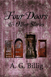 Four Doors and Other Stories by A. G. Billig