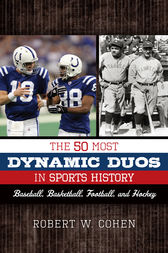 The 50 Most Dynamic Duos in Sports History by Robert W. Cohen