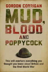 Mud, Blood and Poppycock by Gordon Corrigan