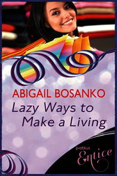 Lazy Ways To Make A Living by Abigail Bosanko