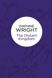 The Distant Kingdom by Daphne Wright