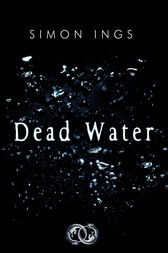 Dead Water by Simon Ings