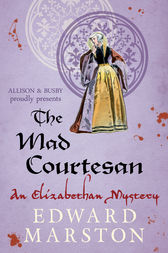 The Mad Courtesan by Edward Marston