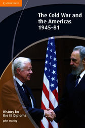 History for the IB Diploma: The Cold War and the Americas 1945–1981 by John Stanley