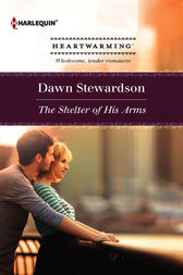 The Shelter of His Arms by Dawn Stewardson