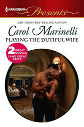 Playing the Dutiful Wife by Carol Marinelli
