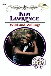 Wild and Willing! by Kim Lawrence