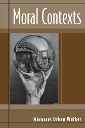 Moral Contexts by Margaret Urban Walker