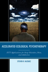 Accelerated Ecological Psychotherapy by Steven R. Vazquez