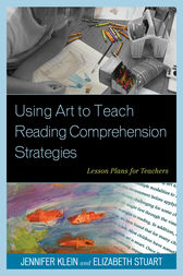 Using Art to Teach Reading Comprehension Strategies by Jennifer Klein