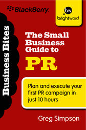 The Small Business Guide to PR by Simpson Greg