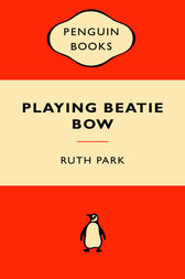 Playing Beatie Bow Popular Penguin by Ruth Park