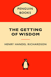 The Getting Of Wisdom Popular Penguin by Henry Handel Richardson