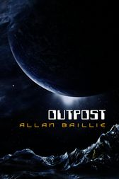Outpost by Allan Baillie